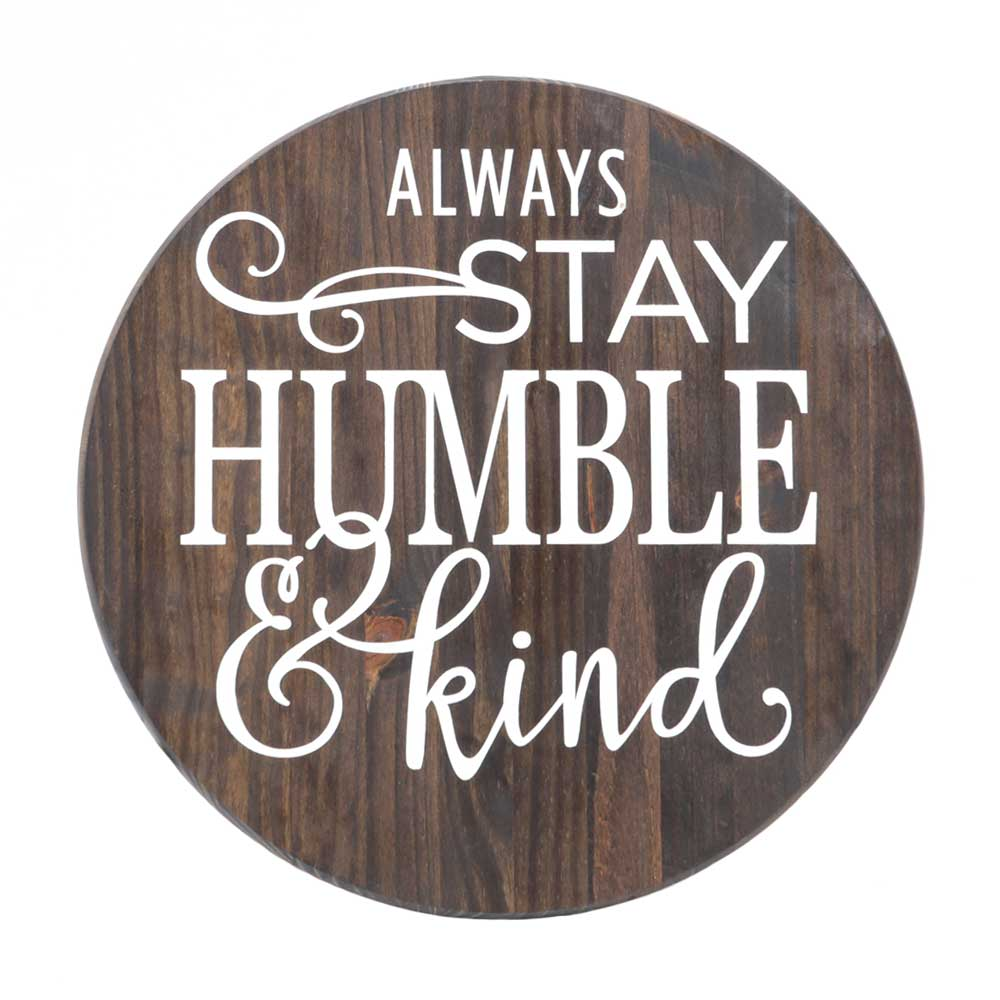 always stay humble and kind stained circle wood sign