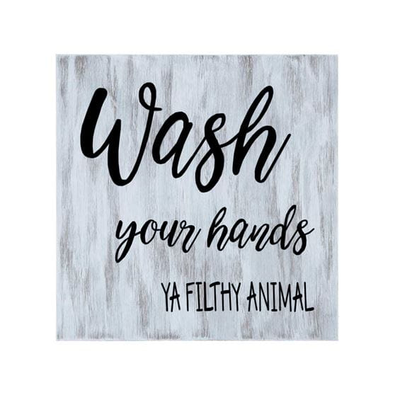 wash your hands ya filthy animal quote stenciled in black on white wash wood