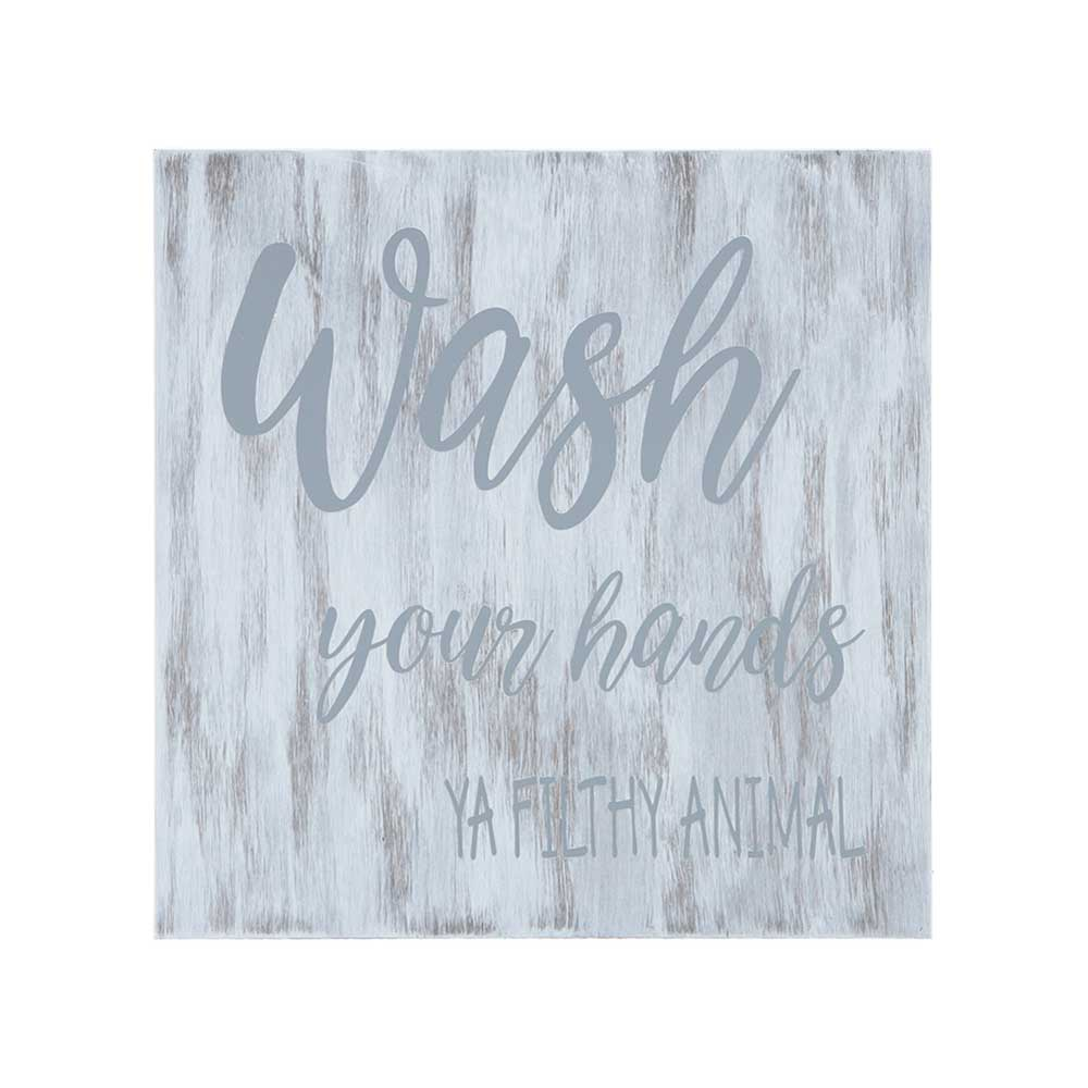 wash your hands ya filthy animal quote stenciled in gray on white wash wood