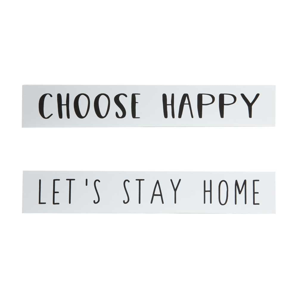 choose happy and let's stay home quote on white wood with black font